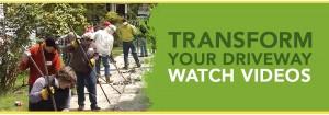 Transform Your Driveway. Watch Videos